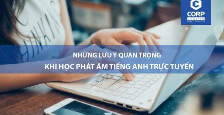 Những lưu ý quan trọng khi học phát âm tiếng anh trực tuyến