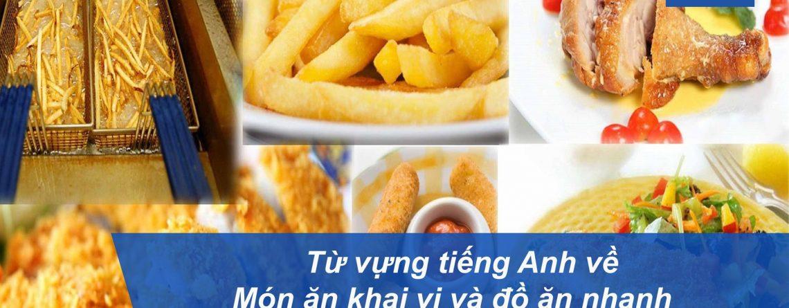 Từ vựng tiếng Anh chủ đề các món khai vị và đồ ăn nhanh hấp dẫn