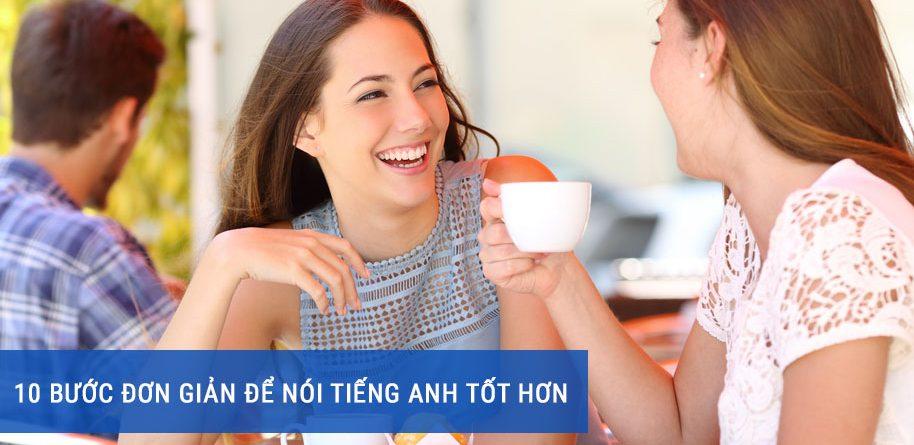 10 bưới đơn giản để nói tiếng Anh tốt hơn